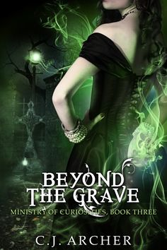 Beyond the Grave, book 3 in the Ministry of Curiosities series by C.J. Archer