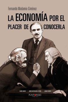 La economía por el placer de conocerla - Fernando Modamio Giménez. Máis información no catálogo: http://kmelot.biblioteca.udc.es/record=b1520514~S13*gag