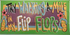 Tropical Beach Houses, Walk A Mile, Flipping, Flip Flops, Walking, Tropical Houses, Beach Sandals, Walks, Slipper