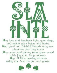 Slainte: Gaelic toast, pronounced slaun-ja