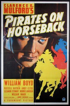 PIRATES ON HORSEBACK - William Boyd - Russell Hayden - Andy Clyde - Paramount - Movie Poster.