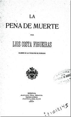 La pena de muerte / por Luis Costa Figueiras. - Segovia : Antonio San Martín, 1907