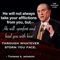 ~Thomas S. Monson~ (Not an endorsement of LDS but a firm believer in God and the fact that HE alone can provide peace they passes all understanding. Gospel Quotes, Lds Quotes, Uplifting Quotes, Religious Quotes, Quotable Quotes, Great Quotes, Quotes To Live By, Inspirational Quotes, Prophet Quotes