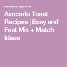 Avocado Toast Recipes   Easy and Fast Mix + Match Ideas