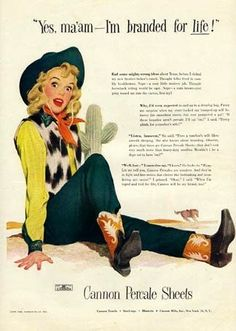 Yes, ma'am - I'm branded for life! by Gil Elvgren for Cannon Percale Sheets Vintage Advertisements, Vintage Ads, Vintage Cowgirl, Cowboy Theme, Into The West, Calendar Girls, Happy Trails, Girl Gifs, Life Magazine