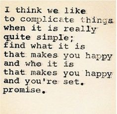 Life is complicated enough...keep things simple. Live, laugh, love!