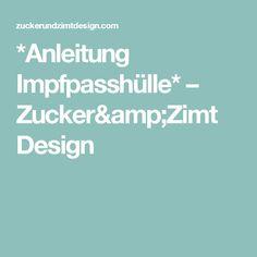 *Anleitung Impfpasshülle* – Zucker&Zimt Design