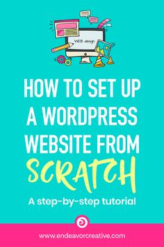 Setting Up A WordPress Website From Scratch – A Helpful Step-By-Step Tutorial