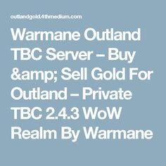 79 Best Warmane Outland TBC Gold images in 2017 | Gold