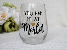 You Had Me at Merlot 17oz Stemless Wine Glass by PortsideCreative