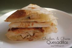 Chicken & Cheese Quesadillas - seven thirty three