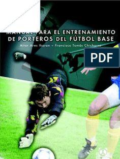 Manual Para El Entrenamiento de Porteros de Futbol Base 6b4a61292a9ae