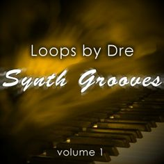 Loops by Dre: Synth Grooves Vol 1 10 looped synth grooves. Great for easy listening or background music.