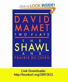 Shawl and Prairie du Chien (9780802151728) David Mamet , ISBN-10: 0802151728  , ISBN-13: 978-0802151728 ,  , tutorials , pdf , ebook , torrent , downloads , rapidshare , filesonic , hotfile , megaupload , fileserve