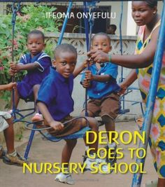 Deron Goes to Nursery School (First Experiences) von Ifeoma Onyefulu