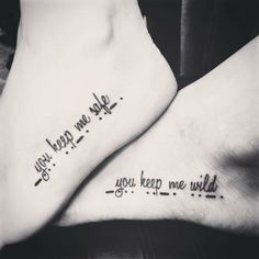 100 Unique Best Friend Tattoos with Images - Piercings Models - You+Keep+Me+Safe+and+Wild+Friendship+Tattoos+Quotes - Ink Tatoo, 1 Tattoo, Piercing Tattoo, Get A Tattoo, Piercings, Tattoo Kids, Bicep Tattoo, Tattoos Bein, Foot Tattoos