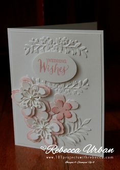 Sneak peek! Floral Affection embossing folder - 101 Projects with Rebecca Stampin' Up! Floral Affection.  Stampin' Up! Wedding card.  Stampin' Up! Botanical Builders dies