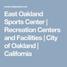 East Oakland Sports Center | Recreation Centers and Facilities | City of Oakland | California