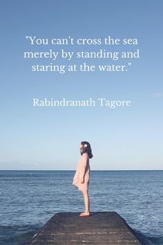 """""""You can't cross the sea merely by standing and staring at the water."""" Rabin… """"You can't cross the sea merely by standing and staring at the water. Tagore Frases, Tagore Quotes, Sea Quotes, Moon Quotes, Life Quotes, Rabindranath Tagore Poem, Motivational Quotes, Inspirational Quotes, Clever Quotes"""