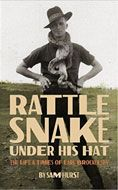 Rattle Snake Under His Hat : the Life & Times of Earl Brockelsby  Sam Hurst #DOEBibliography
