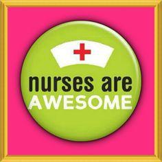 Nurses are awesome! Nurse. Happy nurses week!