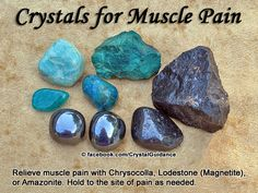 Crystal Guidance: Crystal Tips and Prescriptions - Muscle Pain. Top Recommended Crystals: Chrysocolla, Lodestone (Magnetite), or Amazonite. Additional Crystal Recommendations: Hematite.  Hold your preferred crystal to the site of pain as needed.