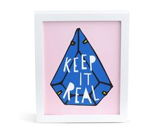 [YOU'RE WELCOME] Keep it Real Print