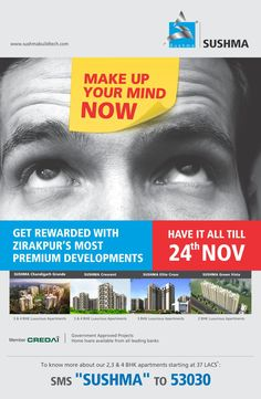 """#MakeUpYourMindNOW to buy a home in four Government approved projects of SUSHMA Buildtech. Get more detail now just sms """"SUSHMA"""" to 53030."""