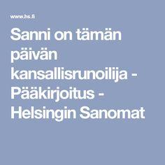 Sanni on tämän päivän kansallisrunoilija - Pääkirjoitus - Helsingin Sanomat
