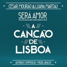 """Será Amor (Banda Sonora do Filme """"A Canção de Lisboa""""), a song by César Mourão, Luana Martau on Spotify"""