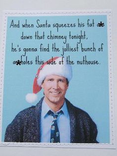 Clark Griswold. Seriously, this movie never gets old! It was on last night and we laughed and laughed...