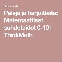 Pelejä ja harjoitteita: Matemaattiset suhdetaidot 0-10   ThinkMath