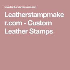 Leatherstampmaker.com - Custom Leather Stamps