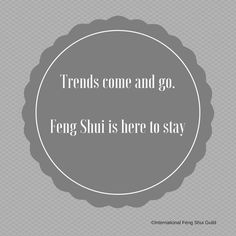 Trends come and go. #FengShui is here to stay.