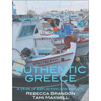 AUTHENTIC GREECE by RebeccaBrandon & Tami Maxwell