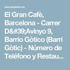 El Gran Cafè, Barcelona - Carrer D'Avinyo 9, Barrio Gòtico (Barri Gòtic) - Número de Teléfono y Restaurante Opiniones - TripAdvisor