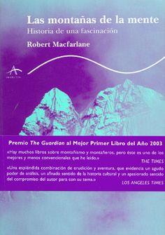 Las montañas de la mente ; historia de una fascinación / Robert Macfarlane