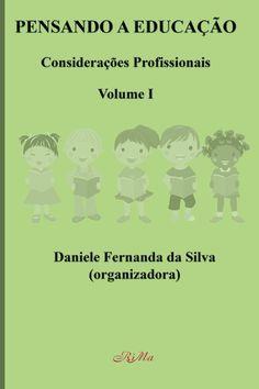 Pensando a educação volume 1  Este livro traz reflexões de profissionais de ensino de São Carlos.