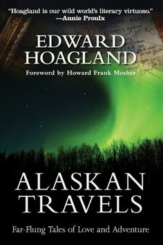 3/2 $1.99 add audible for $3.99, Amazon.com: Alaskan Travels: Far-Flung Tales of Love and Adventure eBook: Edward Hoagland, Howard Frank Mosher: Kindle Store