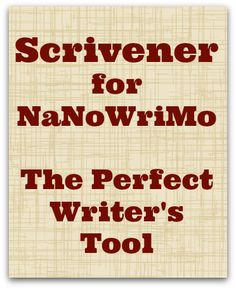 Scrivener for NaNoWriMo -- The Perfect Writer's Tool Why you should consider it for your novel, and how to get the most out of it. dream...write...publish