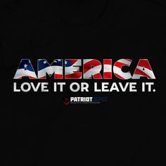 America: Love It Or Leave It (T-shirt)
