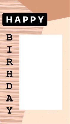 Happy Birthday Template, Happy Birthday Frame, Happy Birthday Posters, Birthday Posts, Diy Birthday, Creative Instagram Photo Ideas, Ideas For Instagram Photos, Photo Instagram, Instagram Quotes