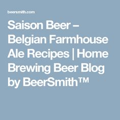 Saison Beer – Belgian Farmhouse Ale Recipes   Home Brewing Beer Blog by BeerSmith™