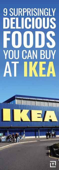 9 SURPRISINGLY DELICIOUS FOODS YOU CAN BUY AT IKEA