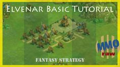 Elvenar Basic Tutorial - Elvenar is a BB [Browser Based] Free to play , Fantasy strategy MMO Game with Turn-Based battles