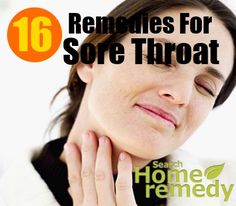 Search Home Remedy - http://www.searchhomeremedy.com/home-remedies-for-sore-throat/