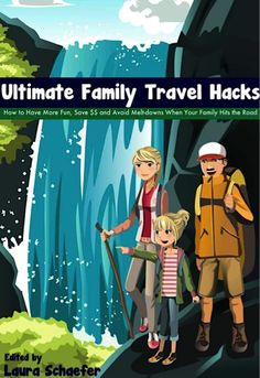 {Offer+Expired}+FREE+Travel+e-Book:+Ultimate+Family+Travel+Hacks+{++travel+tips}