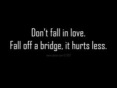 Dont fall in love // Quote #115 by Alpner.deviantart.com