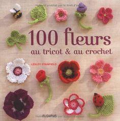 100 fleurs au tricot et au crochet de Lesley Stanfield, http://www.amazon.fr/dp/2215101156/ref=cm_sw_r_pi_dp_fGmgrb1FZ3K63