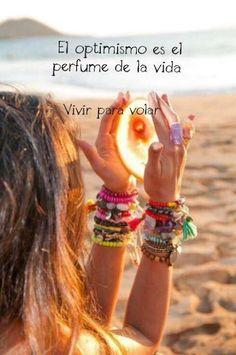 El optimismo es el perfume de la vida*